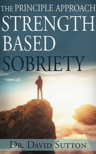 The Principle Approach Strength Based Sobriety