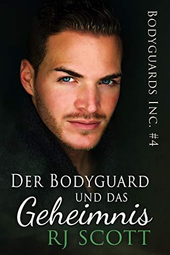 Der Bodyguard und das Geheimnis (Bodyguards Inc. - Deutsche Ausgabe 4)