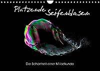 Platzende Seifenblasen - Die Schoenheit einer Millisekunde (Wandkalender 2022 DIN A4 quer): Die Faszination platzender Seifenblasen in 13 beeindrucken Bildern (Monatskalender, 14 Seiten )