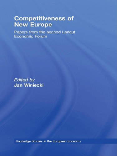 Competitiveness of New Europe: Papers from the Second Lancut Economic Forum (Routledge Studies in the European Economy Book 19)