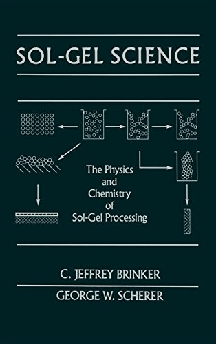 Sol-Gel Science: The Physics and Chemistry of Sol-Gel Processing