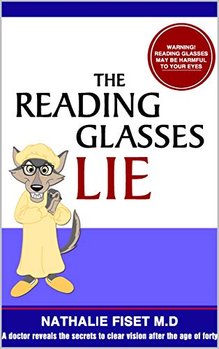 The Reading Glasses Lie: A doctor reveals the secrets to clear vision after the age of forty (English Edition)