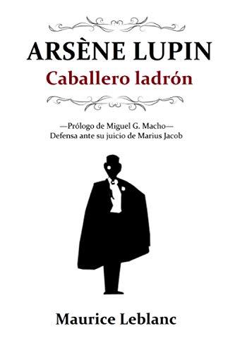 Arsène Lupin, caballero ladrón (Edición ampliada)