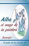Alba y el mago de la palabra (El poder de los cuentos)