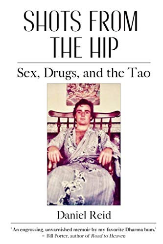 Shots from the Hip: Sex, Drugs, and the Tao
