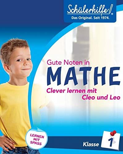 Schülerhilfe! Gute Noten in Mathe: Clever lernen mit Cleo und Leo - Klasse 1