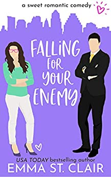 Falling for Your Enemy: a Sweet Romantic Comedy (Love Clichés Sweet RomCom Book 6) by [Emma St. Clair]