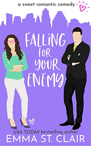 Falling for Your Enemy: a Sweet Romantic Comedy (Love Clichés Sweet RomCom Book 6)