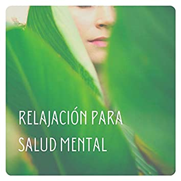 Relajación para Salud Mental: Música Instrumental para Limpiar y Calmar la Mente