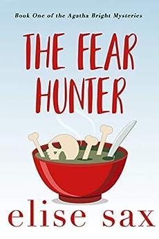 The Fear Hunter (Agatha Bright Mysteries Book 1) by [Elise Sax]