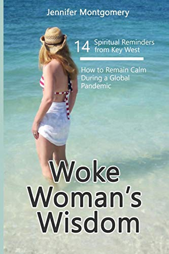 Woke Woman's Wisdom 14 Spiritual Reminders from Key West: How to Remain Calm During A Global Pandemic
