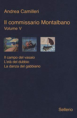 Il commissario Montalbano: Il campo del vasaio-L'età del dubbio-La danza del gabbiano (Vol. 5)