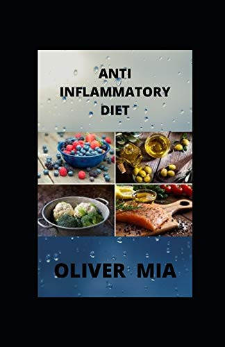 Anti-Inflammatory Diet: Meal Plans to Heal the Immune System and Restore Overall Health