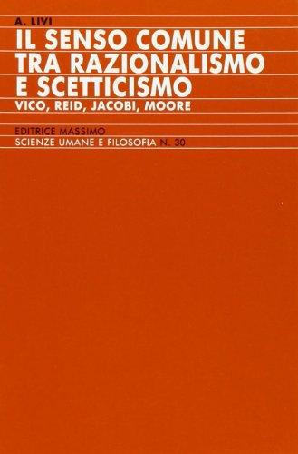 Il senso comune tra razionalismo e scetticismo (Vico, Reid, Jacobi, Moore)