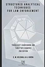 Structured Analytical Techniques for Law Enforcement: Tradecraft Coursework and Table Top Exercises 2nd Edition