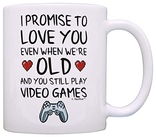 DHIHAS Strong Stability Durable taza de café Funny Gamer Gifts I Promise to Love You When You're Old Still Play Video Games Nerdy Wedding Gift Coffee Mug Tea Cup White