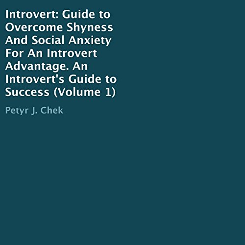 Introvert: Guide to Overcome Shyness and Social Anxiety for an Introvert Advantage audiobook cover art