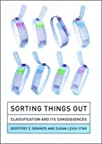 Sorting Things Out: Classification and Its Consequences (Inside Technology) - Geoffrey C. Bowker