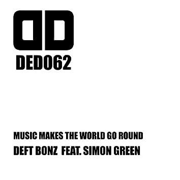 Music Makes The World Go Round (feat. Simon Green)