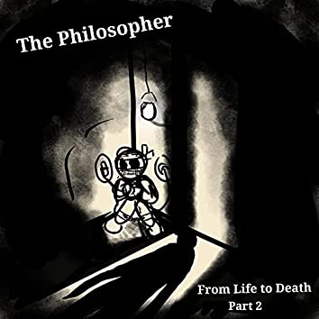 From Life to Death, Part.2