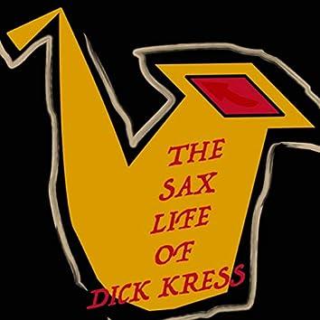 The Sax Life of Dick Kress