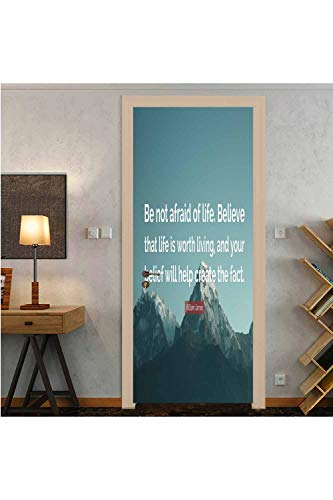 """(W30.3 x L78.7 Inch)""""Be not Afraid of Life. Believe That Life is Worth Living, and Your Belief Will Help Create The fact."""" William James Door Mural Wallpaper Stickers New 3D Canvas Removable Decals f"""