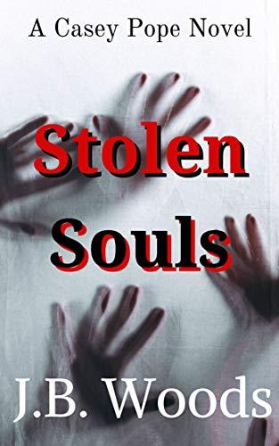 Stolen Souls (Casey Pope Book 2)