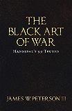 The Black Art of War: Hannibal's 99 Truths