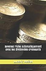 Devenez riche automatiquement avec les dividendes croissants de Ludovic MARIN