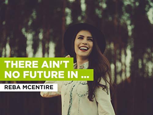 There Ain't No Future In This al estilo de Reba McEntire
