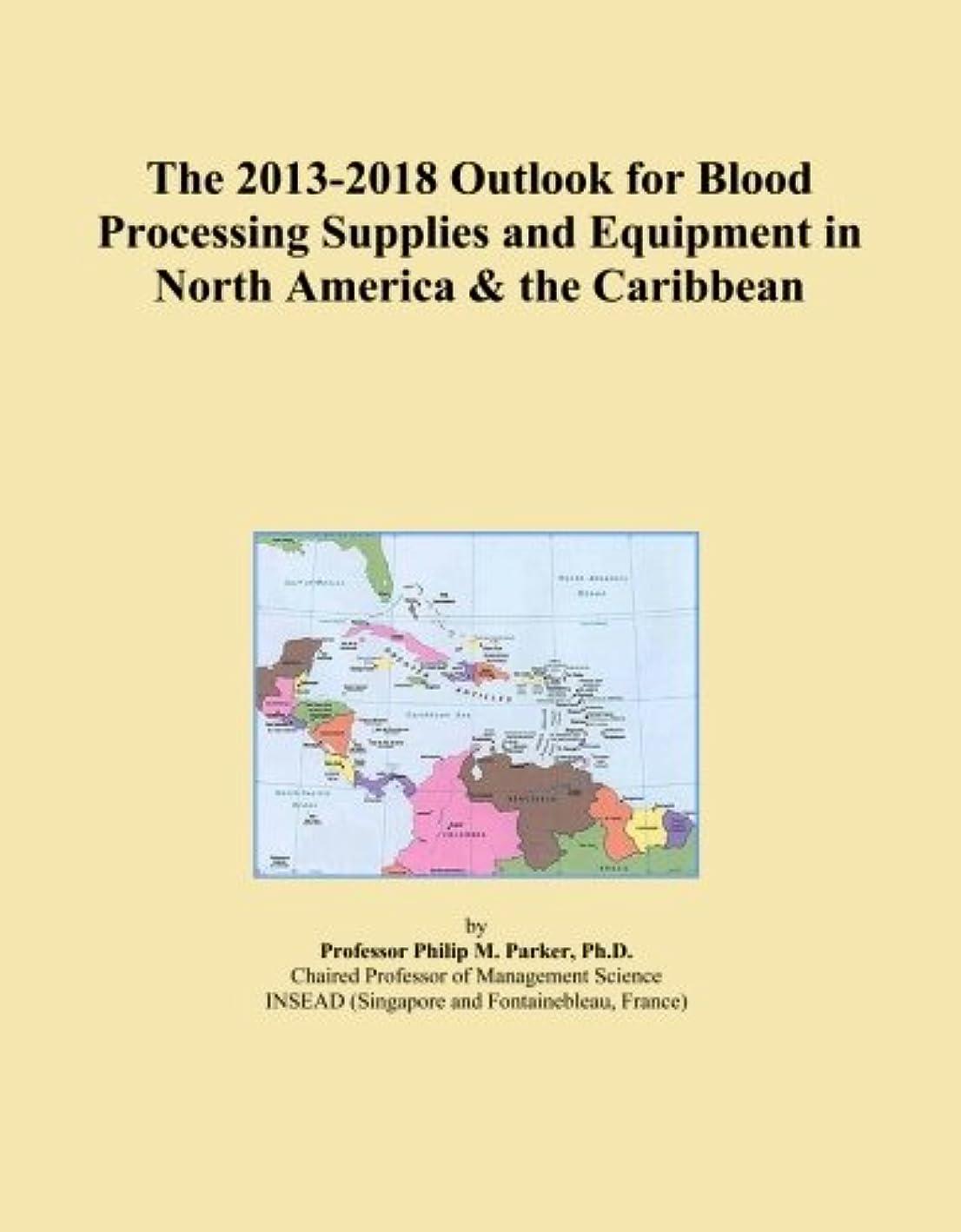 微妙きれいに無視The 2013-2018 Outlook for Blood Processing Supplies and Equipment in North America & the Caribbean