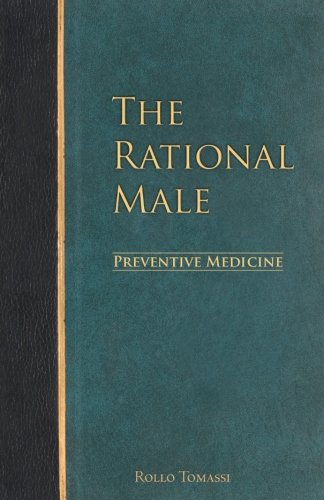 Compare Textbook Prices for The Rational Male - Preventive Medicine Volume 2 First Edition ISBN 9781508596554 by Tomassi, Rollo