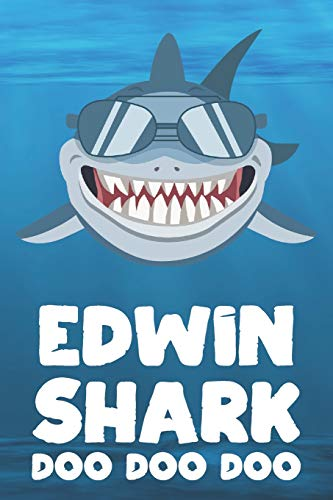 Edwin - Shark Doo Doo Doo: Blank Ruled Personalized & Customized Name Shark Notebook Journal for Boys & Men. Funny Sharks Desk Accessories Item for ... Supplies, Birthday & Christmas Gift Men.