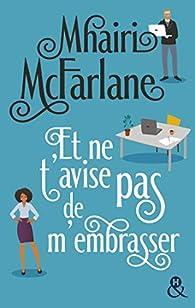 Et ne t'avise pas de m'embrasser par McFarlane