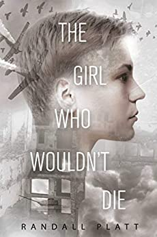 The Girl Who Wouldn't Die by [Randall Platt]