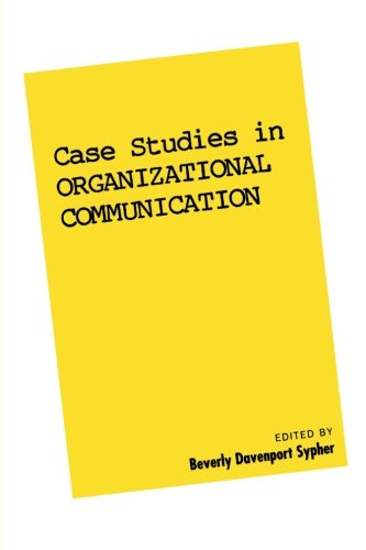 Case Studies in Organizational Communication 1 (Volume 1) (The Guilford Communication Series)