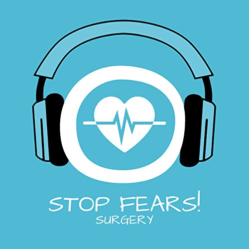 Stop Fears! Angst vor Operationen lindern mit Hypnose cover art