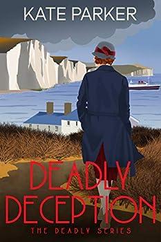 Deadly Deception  A World War II Mystery  Deadly Series Book 4