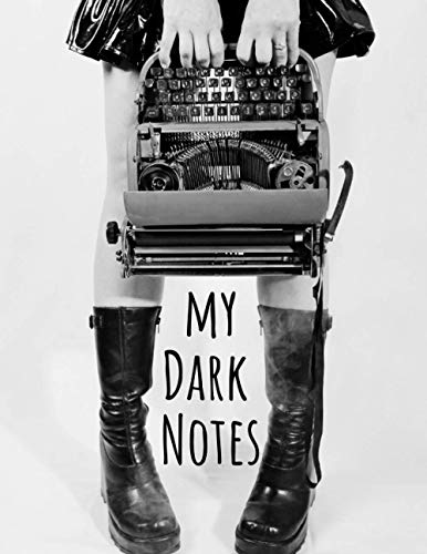 My Dark Notes Notebook. Gothic / Dark Wave / Black Metal / Power Metal / Symphonic Metal - Journal, Diary and Compotition Book. 100 lined Pages, Large - (8.5'' x 11'')