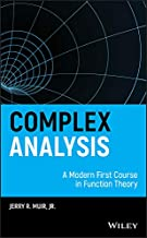 Complex Analysis: A Modern First Course in Function Theory