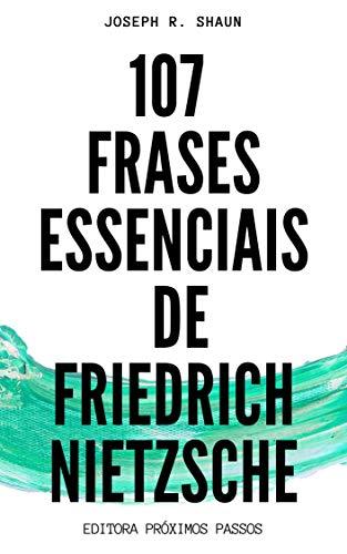107 Frases Essenciais de Friedrich Nietzsche (Portuguese Edition)