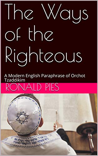 The Ways of the Righteous : A Modern English Paraphrase of Orchot Tzaddikim (English Edition)