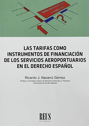 Las tarifas como instrumentos de financiación de los servicios aeroportuarios en el...