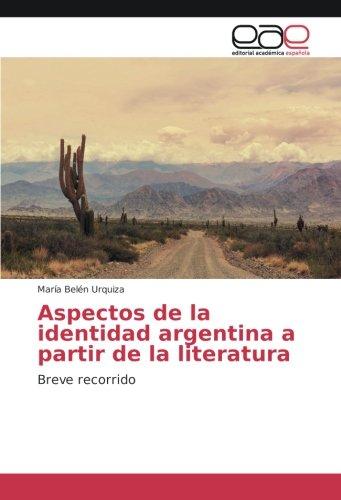 Urquiza, M: Aspectos de la identidad argentina a partir de l