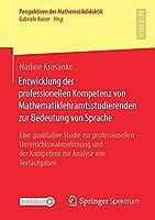 Entwicklung der professionellen Kompetenz von Mathematiklehramtsstudierenden zur Bedeutung von Sprache: Eine qualitative Studie zur professionellen Unterrichtswahrnehmung und der Kompetenz zur Analyse von Textaufgaben (Perspektiven der Mathematikdidaktik)