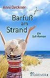 Barfuß am Strand: Ein Sylt-Roman (Ein Nordsee-Roman 1)