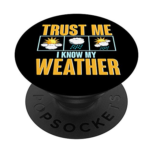 Cute Trust Me I Know My Weather Future Meteorologist PopSockets PopGrip: Swappable Grip for Phones & Tablets