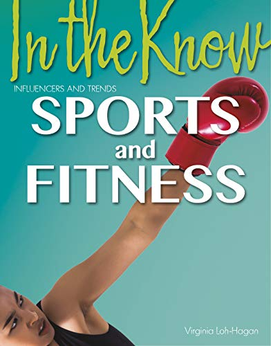 Sports and Fitness (In the Know: Influencers and Trends) (English Edition)