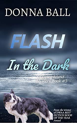 Flash in the Dark (Dogleg Island Mystery Book 5)