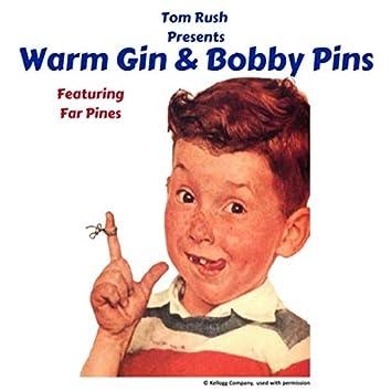 Warm Gin & Bobby Pins (feat. Far Pines)